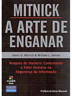 A Arte de Enganar - Kevin Mitnick
